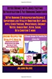 img - for Detox Drinks: Juice Fasting Detoxification & Fat Burning Smoothies: 30 Fat Burning & Detoxification Recipes & Superfoods like Beet Juice, Apple Cider ... Carotene (Juice Fasting & Detoxification) book / textbook / text book