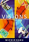 Visions How Science Will Revolutionize the Twenty-First Century (Visions of Science) (0198500866) by Michio Kaku