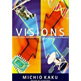 Visions: How Science Will Revolutionize the 21st Century and Beyondby Michio Kaku