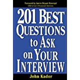 201 Best Questions To Ask On Your Interviewby John Kador