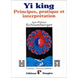 Yi king : Principes, pratique et interpr�tationpar Jean-Philippe...