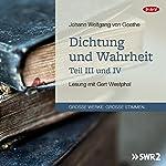 Dichtung und Wahrheit - Teil III und IV | Johann Wolfgang von Goethe