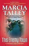 This Enemy Town (A Hannah Ives Mystery) (0060587393) by Talley, Marcia