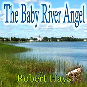 The Baby River Angel | [Robert Hays]