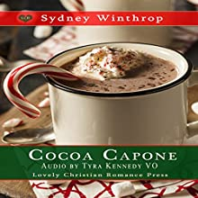 Cocoa Capone: Cocoa Christmas Collection Audiobook by Sydney Winthrop Narrated by Tyra Kennedy