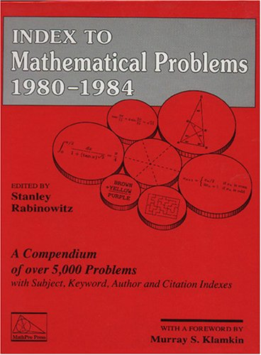 Index To Mathematical Problems 1980-1984 (Indexes To Mathematical Problems)