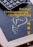 Image de Recoup! Filmfinanzierung – Filmverwertung: Grundlagen und Beispiele (Praxis Film)