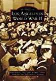 img - for Los Angeles in World War II (Images of America Series) by Ruth Wallach (2011-02-07) book / textbook / text book