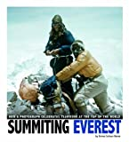 Summiting Everest: How a Photograph Celebrates Teamwork at the Top of the World (Captured History)