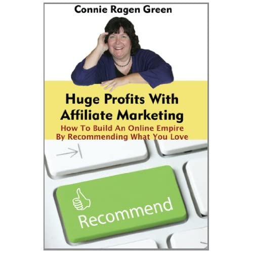 Huge Profits With Affiliate Marketing: How To Build An Online Empire By Recommending What You Love - Save: 28% - Only $10.76