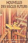 Nouvelles des siècles : 44 histoires du XIXe siècle par Goimard