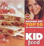 Kid Food: Rachael Ray