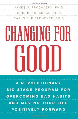 Changing for Good: A Revolutionary Six-Stage Program for...