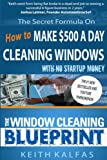 The Window Cleaning Blueprint: How to Make $500 a Day Cleaning Windows
