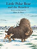 Little Polar Bear and the Reindeer (Little Polar Bear Series)
