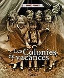echange, troc Daniel Picouly - Les Colonies de vacances