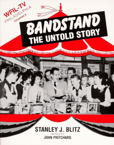 Bandstand the Untold Story: The Years Before Dick Clark
