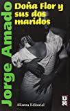 Jorge Amado Dona Flor y sus dos maridos / Dona Flor and Her Two Husbands: Historia moral y de amor / Moral and Love Story