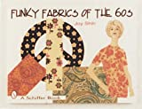 Funky fabrics of the 60s /