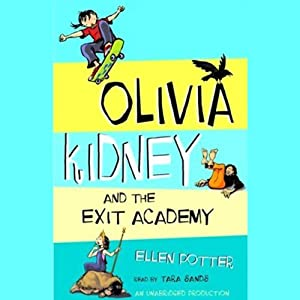 Olivia Kidney and the Exit Academy | [Ellen Potter]