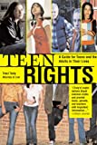Teen Rights (and Responsibilities), 2E: A Guide for All Teens and the Adults in Their Lives