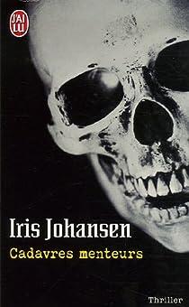 Cadavres menteurs par Johansen