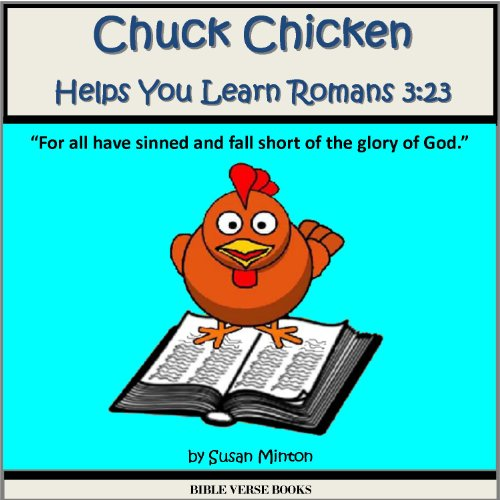 "Chuck Chicken Helps You Learn Romans 3:23 ""For all have sinned and fall short of the glory of God."" (Learn a Bible Verse Books)"