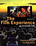 The Film Experience BEDFORD TITLE: refer to 0312445857: An Introduction (023022329X) by Corrigan, Timothy