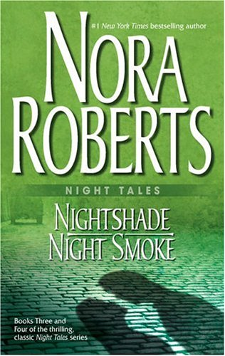 Night Tales: Nightshade & Night Smoke: Nightshade Night Smoke, NORA ROBERTS