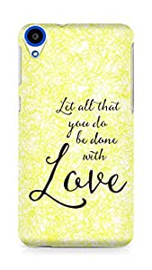 AMEZ let all that you do be done with love Back Cover For HTC Desire 820