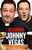 Book - Becoming Johnny Vegas