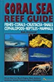 Coral Sea Reef Guide by Halstead, Bob (2000) Hardcover