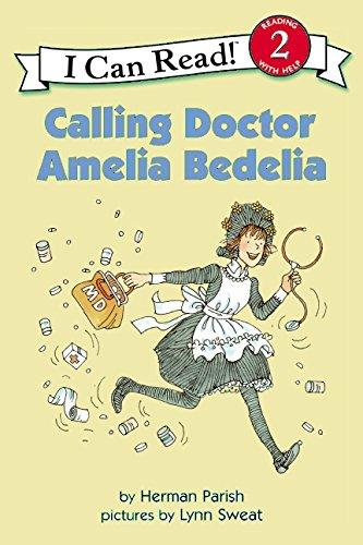 Calling Doctor Amelia Bedelia (I Can Read. Level 2)