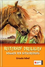 Reiterhof Dreililien. Sommer der Entscheidung