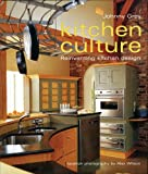Kitchen Culture: Re-inventing Kitchen Design