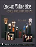 Canes & Walking Sticks: A Stroll Through Time and Place (Schiffer Book for Collectors)