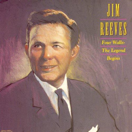 Jim Reeves - Four Walls: The Legend Begins - Zortam Music