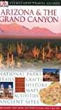 Arizona and the Grand Canyon (Eyewitness Travel Guides)