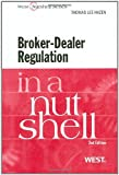img - for Broker-Dealer Regulation in a Nutshell, 2d (Nutshell Series) [Paperback] [2011] (Author) Thomas Lee Hazen book / textbook / text book