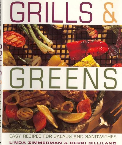 Grills & Greens: Recipes for Salads and Sandwiches
