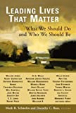 img - for Leading Lives That Matter: What We Should Do and Who We Should Be book / textbook / text book