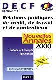 echange, troc Jean-François Bocquillon - Relations juridiques de crédit, de travail et de contentieux, DECF épreuve n°2 : Nouvelles annales 2000, sujets adaptés à