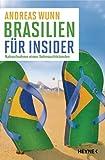 Brasilien f�r Insider: Nahaufnahme eines Sehnsuchtslandes