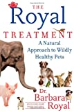 The Royal Treatment: How to Keep Your Animals Wildly Healthy