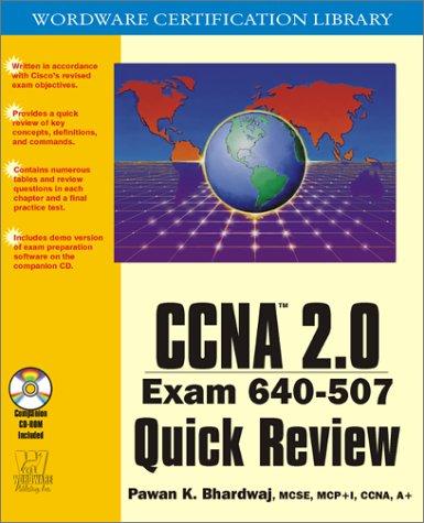 CCNA 2.0 Exam 640-507 Quick Review with CDROM