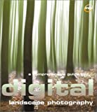 John Clements Digital Photography: A Comprehensive Guide to Digital Landscape Photography