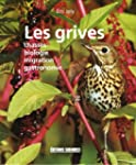 Les grives : Chasses Biologie Migrati...
