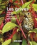 Les grives : Chasses Biologie Migrati...
