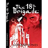 The 18th Brigade (Soft Target Series)by Conrad Jones