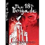 The 18th Brigade (Soft Target Series Book 4)by Conrad Jones